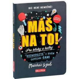 MÁŠ NA TO! – Motivační kniha pro kluky a holky