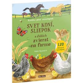 SVET KONÍ, SLIEPOK a ďalších zvierat na farme – Kniha samolepiek